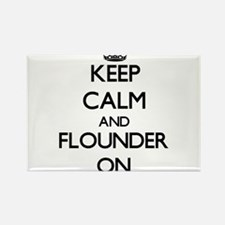 Keep calm and Flounder ON Magnets