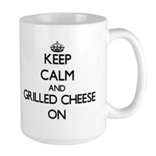 Keep calm and Grilled Cheese ON Mugs