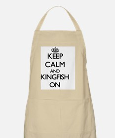 Keep calm and Kingfish ON Apron