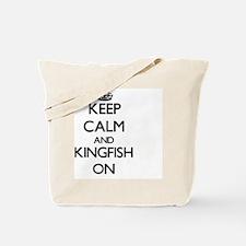 Keep calm and Kingfish ON Tote Bag