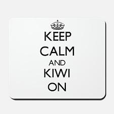 Keep calm and Kiwi ON Mousepad