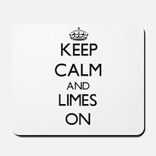 Keep calm and Limes ON Mousepad