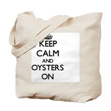 Keep calm and Oysters ON Tote Bag