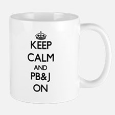 Keep calm and Pb&J ON Mugs