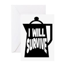 I WILL SURVIVE Greeting Card