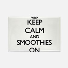Keep calm and Smoothies ON Magnets