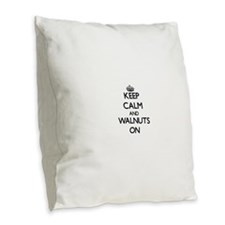 Keep calm and Walnuts ON Burlap Throw Pillow