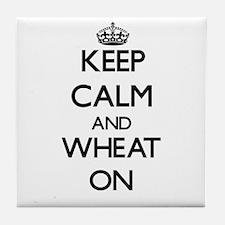 Keep calm and Wheat ON Tile Coaster