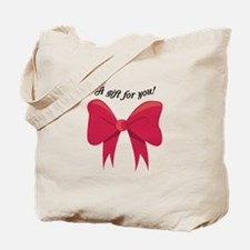 A Gift For You! Tote Bag