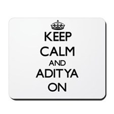 Keep Calm and Aditya ON Mousepad