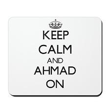 Keep Calm and Ahmad ON Mousepad