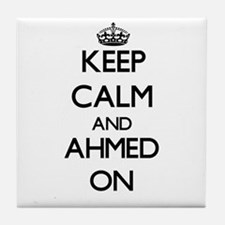 Keep Calm and Ahmed ON Tile Coaster