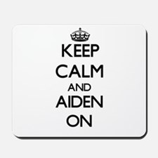 Keep Calm and Aiden ON Mousepad