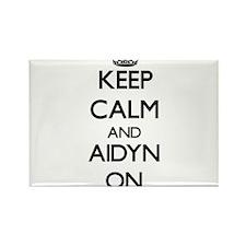Keep Calm and Aidyn ON Magnets
