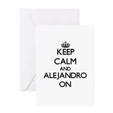 Keep Calm and Alejandro ON Greeting Cards