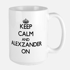 Keep Calm and Alexzander ON Mugs