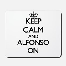 Keep Calm and Alfonso ON Mousepad