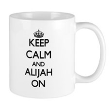 Keep Calm and Alijah ON Mugs