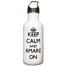 Keep Calm and Amare ON Water Bottle