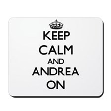 Keep Calm and Andrea ON Mousepad