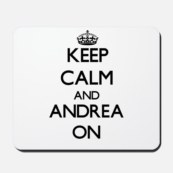 Keep Calm and Andrea ON Mousepad