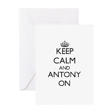 Keep Calm and Antony ON Greeting Cards