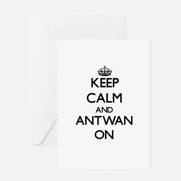 Keep Calm and Antwan ON Greeting Cards