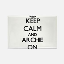 Keep Calm and Archie ON Magnets