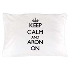 Keep Calm and Aron ON Pillow Case