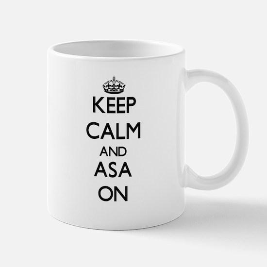Keep Calm and Asa ON Mugs