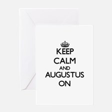Keep Calm and Augustus ON Greeting Cards