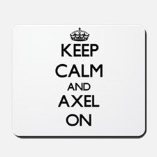 Keep Calm and Axel ON Mousepad
