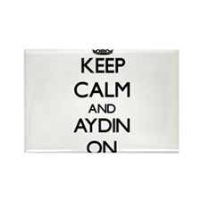 Keep Calm and Aydin ON Magnets