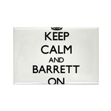 Keep Calm and Barrett ON Magnets