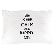 Keep Calm and Benny ON Pillow Case