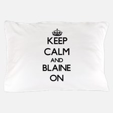 Keep Calm and Blaine ON Pillow Case