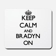 Keep Calm and Bradyn ON Mousepad