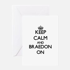Keep Calm and Braedon ON Greeting Cards