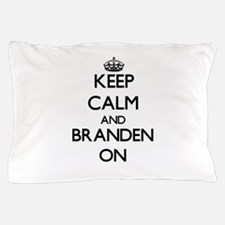 Keep Calm and Branden ON Pillow Case