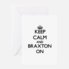 Keep Calm and Braxton ON Greeting Cards