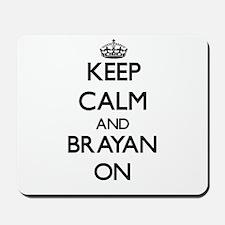 Keep Calm and Brayan ON Mousepad