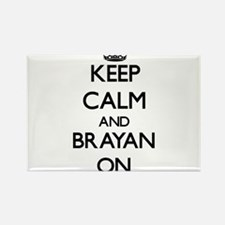 Keep Calm and Brayan ON Magnets