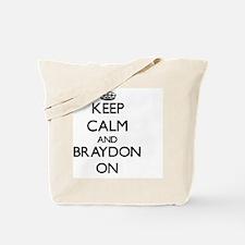 Keep Calm and Braydon ON Tote Bag
