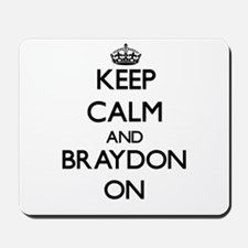 Keep Calm and Braydon ON Mousepad