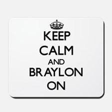 Keep Calm and Braylon ON Mousepad