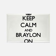 Keep Calm and Braylon ON Magnets