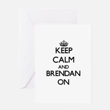Keep Calm and Brendan ON Greeting Cards