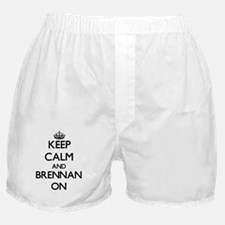 Keep Calm and Brennan ON Boxer Shorts