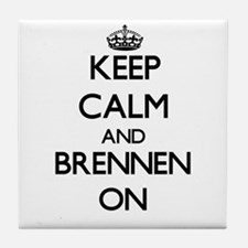 Keep Calm and Brennen ON Tile Coaster
