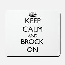Keep Calm and Brock ON Mousepad